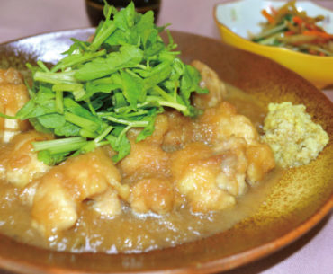 まんてんレシピ 第8回「生姜であったか、鶏のみぞれ煮」